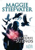 the raven boys: los saqueadores de sueños maggie stiefvater 9788467559217