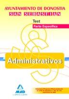 ADMINISTRATIVOS DEL AYUNTAMIENTO DE DONOSTIA-SAN SEBASTIAN. TEST DE LA PARTE ESPECIFICA