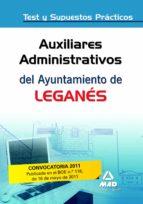AUXILIARES ADMINISTRATIVOS DEL AYUNTAMIENTO DE LEGANES. TEST Y SU PUESTOS PRACTICOS