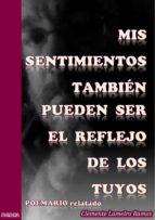 mis sentimientos también pueden ser el reflejo de los tuyos (ebook)-9788469763117