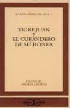 tigre juan ; el curandero de su honra (3ª ed.)-ramon perez de ayala-9788470393617