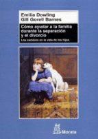 como ayudar a la familia durante la separacion y el divorcio emilia dowling 9788471125217