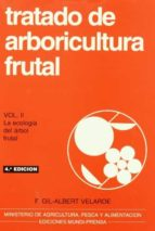 tratado de arboricultura frutal (vol.ii): la ecologia del arbol f rutal (4ª ed.) f. gil albert velarde 9788471147417