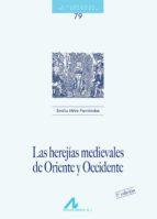 las herejias medievales de oriente y occidente emilio mitre fernandez 9788476354117