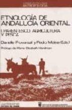 etnología de andalucía oriental. i. parentesco, agricultura y pesca danielle provansal 9788476582817
