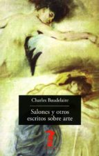 salones y otros escritos sobre arte charles baudelaire 9788477743217