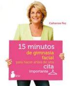 15 minutos de gimnasia facial para hacer antes de una cita import ante catherine pez 9788478089017