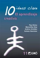 10 ideas clave: el aprendizaje creativo-maravillas diaz-pep alsina-9788478277117