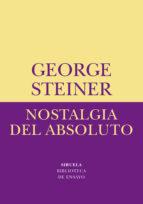 nostalgia del absoluto george steiner 9788478445417