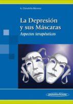 la depresion y sus mascaras: aspectos terapeuticos-alfonso chinchilla moreno-9788479038717