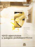 1013 ejercicios y juegos polideportivos-jordi tico cami-9788480194617
