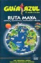 ruta maya (guia azul) 9788480236317