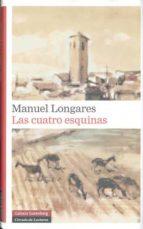 las cuatro esquinas (premio de la critica narrativa castellana 20 10)-manuel longares-9788481099317