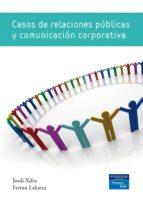casos de relaciones publicas y comunicacion corporativa-jordi xifra-ferran lalueza-9788483226117