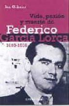 vida, pasion y muerte de federico garcia lorca (1898 1936) ian gibson 9788483461617