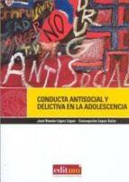 conducta antisocial y delictiva en la adolescencia-jose ramon lopez lopez-9788483717417