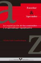 la organizacion de los contenidos y el aprendizaje significativo-alfredo goñi grandmontagne-9788483730317