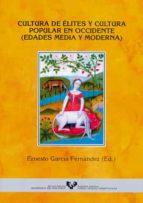 cultura de elites y cultura popular en occidente: edades media y moderna 9788483733417