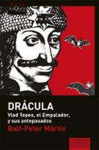 los dracula: vlad tepes, el empalador y sus antepasados ralf peter martin 9788483835517