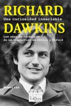 una curiosidad insaciable: los años de formacion de un cientifico en africa y oxford-richard dawkins-9788483839317