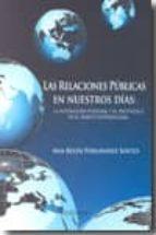 relaciones publicas en nuestros dias: la interacion personal y el protocolo en el ambito internacional ana belen fernandez souto 9788484085317