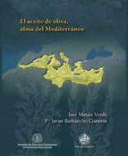 el aceite de oliva, alma del mediterraneo jose mataix verdu 9788484393917