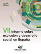 vii informe sobre exclusion y desarrollo social en españa 2014 9788484405917