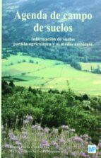 agenda de campo de suelos: informacion de suelos para la agricult ura y el medio ambiente-jaime porta casanellas-9788484762317