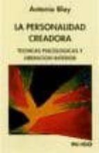 la personalidad creadora: tecnicas psicologicas y liberacion inte rior (3º ed.) antonio blay fontcuberta 9788486668617