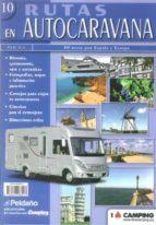 rutas en autocaravana 10: 30 rutas por españa y europa-9788487288517