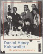 mis galerias y mis pintores-daniel-henry kahnweiler-9788488020017