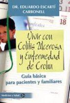 vivir con colitis ulcerosa y enfermedad de crohn: guia basica par a pacientes y familiares eduardo escarti carbonell 9788488066817