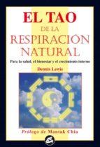 el tao de la respiracion natural: el poder transformador de la re spiracion natural dennis lewis 9788488242617