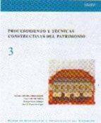 master de restauracion y rehabilitacion del patrimonio (tomo iii) procedimiento y tecnicas constructivas del patrimonio 9788489150317