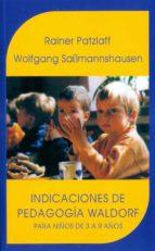 indicaciones de pedagogia waldorf: para niños de 3 a 9 años rainer patzlaff 9788489197817