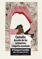 castells: durada de les actuacions i impacte economic (vi simposi casteller, valls, 22 d octubre del 2016) 9788490346617