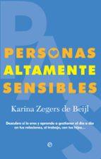 personas altamente sensibles: descubre si lo eres y aprende a gestioanr el dia a dia en tus relaciones, el trabajo, con tus    hijos-karina zegers-9788490607817