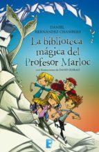 la biblioteca mágica del profesor marloc (ebook) daniel hernandez chambers 9788490697917