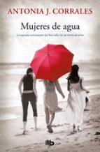 mujeres de agua antonia de j. corrales 9788490704417