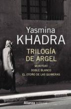 trilogía de argel (ebook)-yasmina khadra-9788491044017
