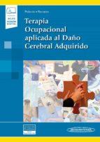terapia ocupacional aplicada al daño cerebral adquirido (incluye ebook) begoña polonio lopez dulce maria romero ayuso 9788491104117