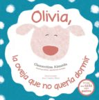 olivia, la oveja que no queria dormir clementina almeida ana camila silva 9788491452317
