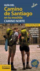 el camino de santiago en tu mochila. camino norte 2018 (4ª ed.) anton pombo rodriguez 9788491581017