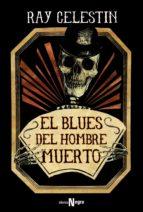 el blues del hombre muerto ray celestin 9788491810117
