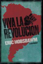 ¡viva la revolución!-eric hobsbawm-9788491990017