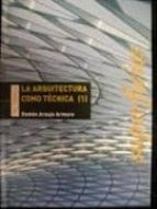 la arquitectura como tecnica (i): superficies ramon araujo armero 9788492051717