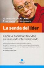 la senda del lider: empresa, budismo y felicidad en un mundo inte rrelacionado-laurens van den muyzenberg-9788492414017