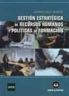 gestión estratégica de recursos humanos y políticas de formación-amparo osca segovia-9788492948017
