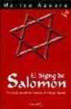 el signo de salomon: el simbolo que sella los misterios de la san gre sagrada (3ª ed.)-marisa azuara-9788493435417