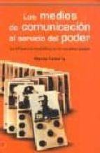 los medios de comunicacion al servicio del poder: la influencia m ediatica en la sociedad global maria telleria 9788493455217
